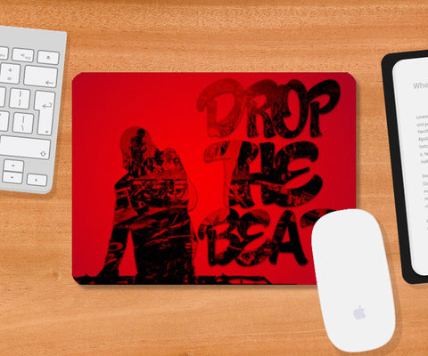Drop The Beat Mousepad | Artist : Ajay Seth
