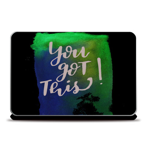 You got this! Laptop Skins | Artist : Bukxa