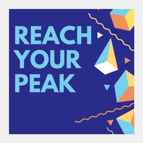 REACH YOUR PEAK Square Art Prints PosterGully Specials