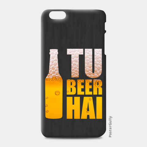 iPhone 6 Plus / 6s Plus Cases, Tu Beer Hai - TVF Pitchers iPhone 6 Plus / 6s Plus Case | Sukhmeet Singh, - PosterGully