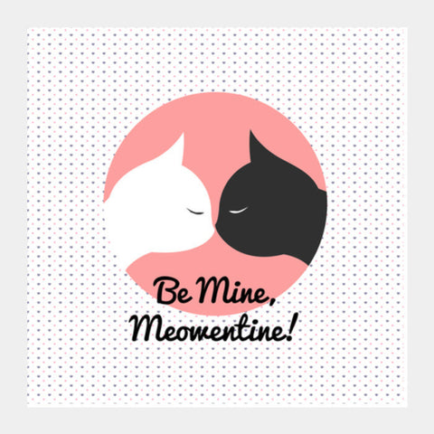 Valentine's - Be Mine Meowentine! Square Art Prints PosterGully Specials