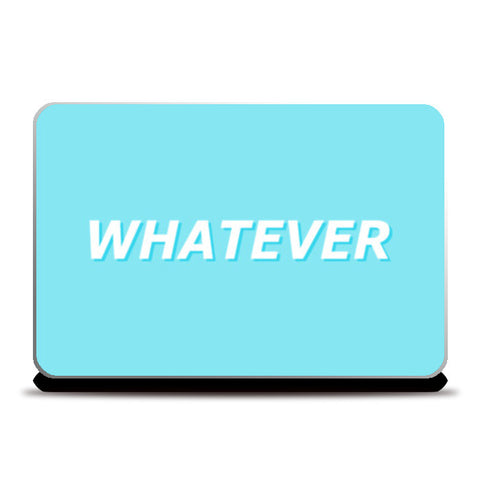 Whatever Laptop Skins | Artist : Maaham Rizvi