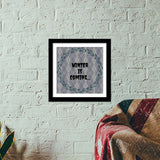 WINTER IS COMING Premium Square Italian Wooden Frames | Artist : Pallavi Rawal