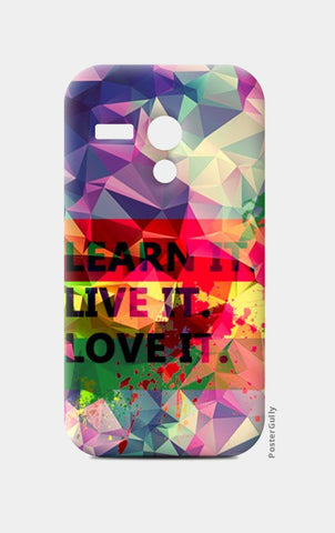 Moto G Cases, Moto G Mobile Cases Art Levi's Colorful Pentonix Learnt i Live it Love it Rectangular Moto G Cases | Artist : Mohith Dhyanesh, - PosterGully