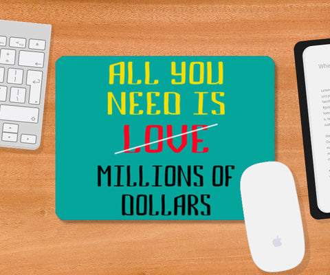 All You Need Is Dollars Mousepad | Artist : Dhruv Narelia