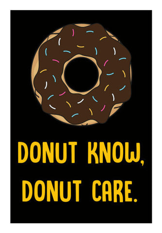 DONUT KNOW DONUT CARE Art PosterGully Specials