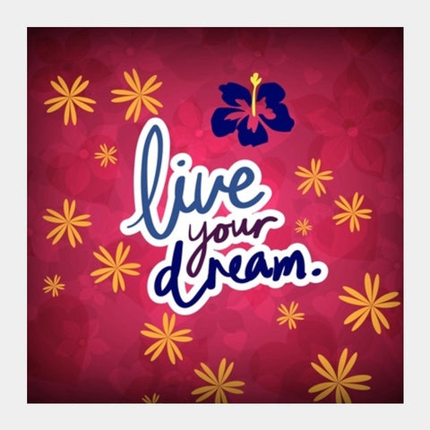 Live Your Dream Square Art Prints PosterGully Specials