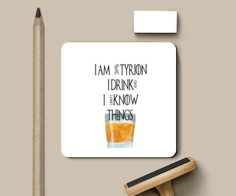 tyrion game of thrones drink and know things Coasters | Artist : Keshava Shukla