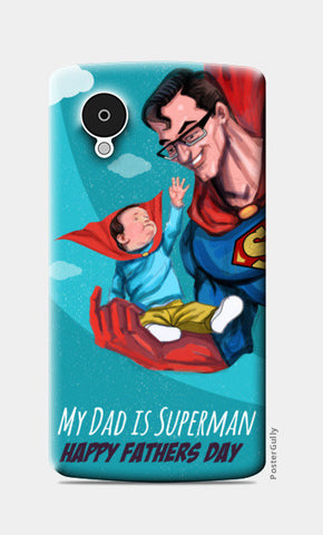 My Dad is Superman - Happy Father's Day Nexus 5 Cases | Artist : Raman Bhardwaj