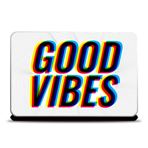 Good Vibes 2 Laptop Skins | Artist : Scatterred Partikles