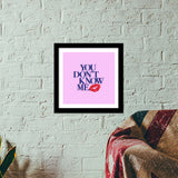 You don't know me Premium Square Italian Wooden Frames | Artist : Maitreyeeee