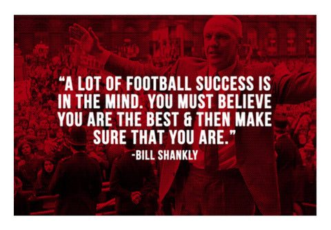 Bill Shankly Football Motivation | #Footballfan Wall Art  | Artist : Creative DJ