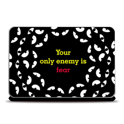 Your only enemy is fear Laptop Skins | Artist : safira mumtaz