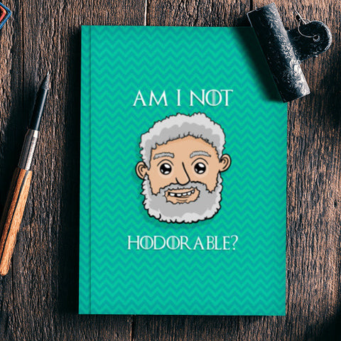 Am I not Hodorable? | Hold the door Notebook | Artist : Ved Uttam