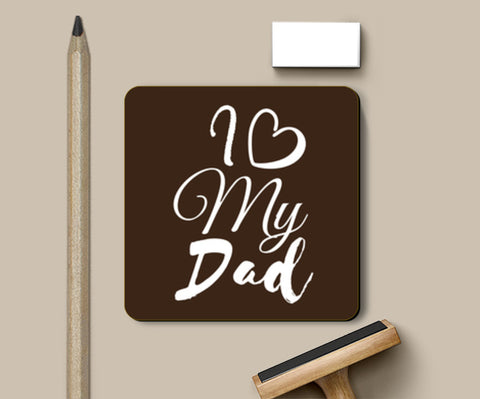 I Love My Dad Artwork Illustration | #Father's Day Special  Coasters | Artist : Creative DJ