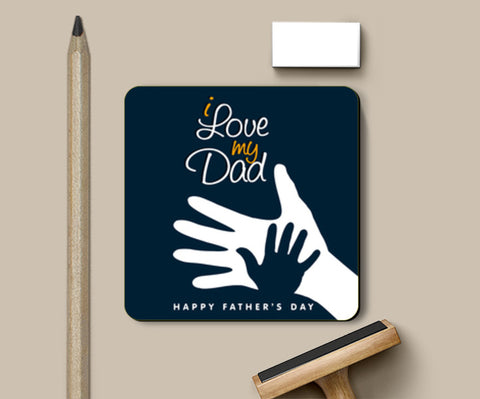 I Love My Dad Son And Father Love | #Father's Day Special  Coasters | Artist : Creative DJ