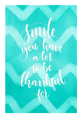 Smile You Have A Lot To Be Thankful For  Wall Art | Artist : Creative DJ