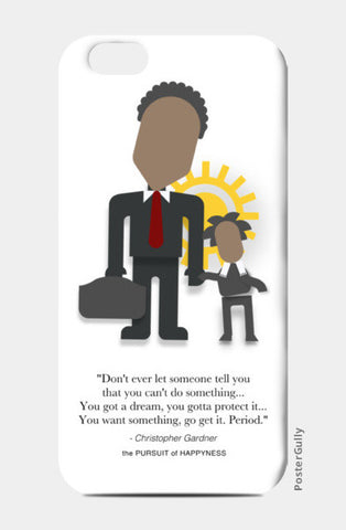 The Pursuit of Happyness | Will Smith | Inspirational Quotes iPhone 6/6S Cases | Artist : Sriparna Chandra