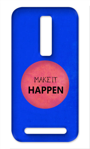 Make It Happen Asus Zenfone 2 Cases | Artist : Arpita Gogoi