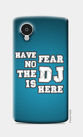 Nexus 5 Cases, Have No Fear The DJ Is Here 1 - Nexus 5 | Artist : DJ Ravish, - PosterGully