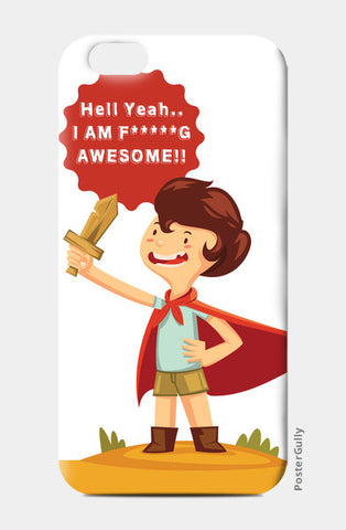 Hell Yeah.. I Am F*****G AWESOME!! iPhone 6/6S Cases | Artist : Mitali Jadia