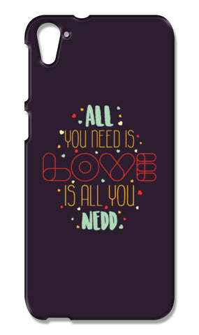 All you need is love is all you need HTC Desire 826 Cases | Artist : Designerchennai