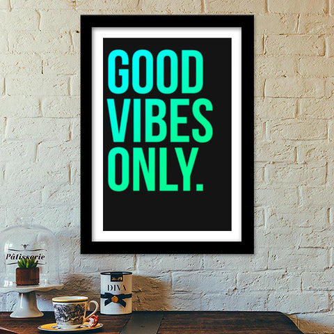 Premium Italian Wooden Frames, Good Vibes Only Typo Premium Italian Wooden Frames | Artist : Joven Roy, - PosterGully - 1