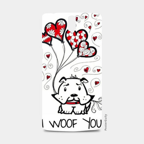 I Woof You One Plus One Cases | Artist : the unskilled artist