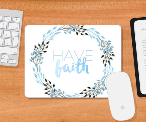 Have Faith Mousepad | Artist : Maaham Rizvi