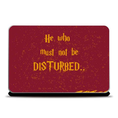 HE WHO MUST NOT BE DISTURBED... Laptop Skins | Artist : DISHA BHANOT