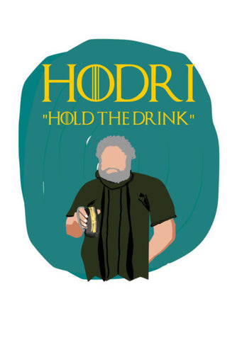 Got Hodor Hold the drink  Wall Art | Artist : Keshava Shukla