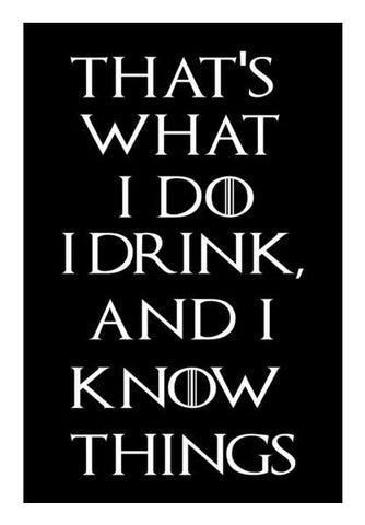 PosterGully Specials, I drink and I know things - Game Of Thrones Wall Art | Artist : Manju Nk, - PosterGully