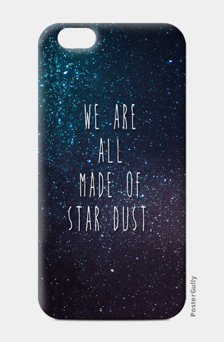 iPhone 6/6S Cases, We Are All Made Of Stardust iPhone 6/6S Cases | Artist : Dr. Green, - PosterGully