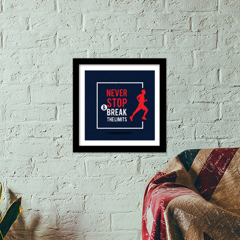 Never Stop Break The Limits Premium Square Italian Wooden Frames | Artist : Inderpreet Singh