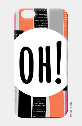 iPhone 6/6S Cases, Oh! iPhone 6/6S Cases | Artist : art_riot, - PosterGully