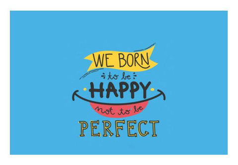 PosterGully Specials, Born to be Happy Not Perfect Wall Art | Artist : Pranit Jaiswal | PosterGully Specials, - PosterGully