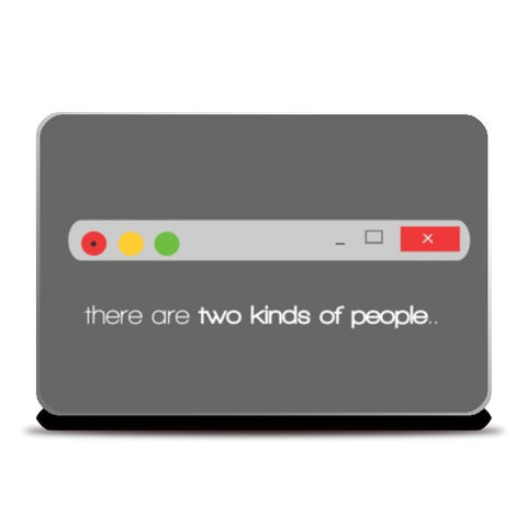 Laptop Skins, Two kinds of people Laptop Skins | Artist : Shravan Suresh, - PosterGully