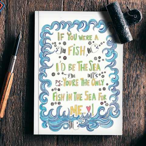you are my only fish in the sea Notebook | Artist : Suneera Heloise Mendonsa