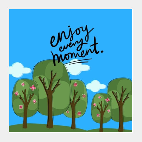 Enjoy every Moment Square Art Prints | Artist : Pallavi Rawal