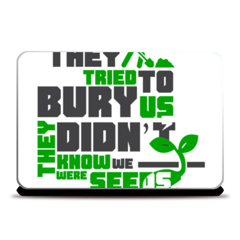 Quote - They tried to bury us Laptop Skins | Artist : Abhay Sigh Sengar