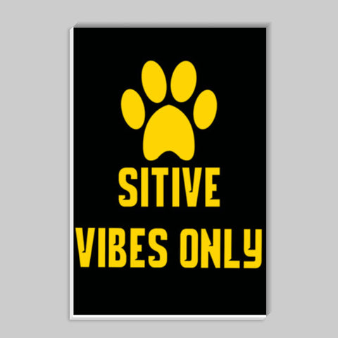 Pawsitive vibes only Stick Ons | Artist : Manju Nk