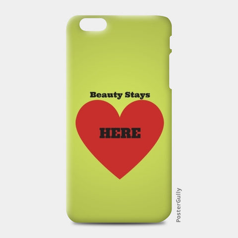Beauty is in the Heart iPhone 6 Plus/6S Plus Cases | Artist : Pallavi Rawal