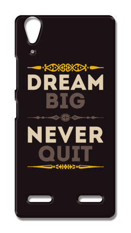 Dream Big Never Quit Lenovo A6000 Cases | Artist : Designerchennai