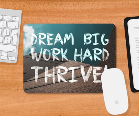 Dream Big, Work Hard, Thrive! Mousepad | Artist : Rahul Bagdai