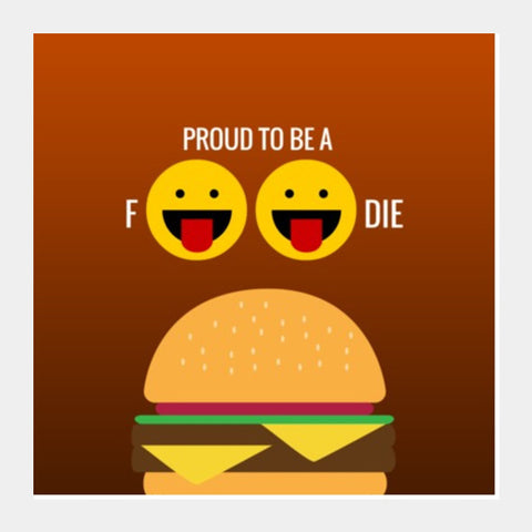 Square Art Prints, Proud to be a foodie |  Square Art Prints | Artist : Nikhil Wad, - PosterGully