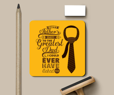 To The Greatest Dad Ever | #Father's Day Special  Coasters | Artist : Creative DJ