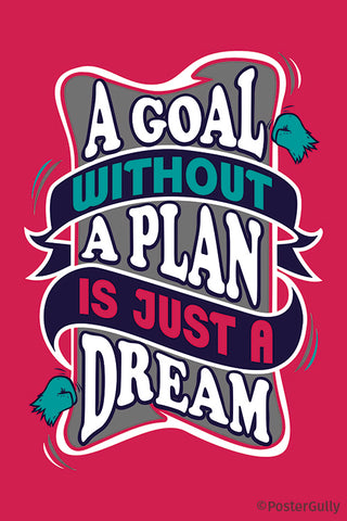 Goal Without Plan Is Just Dream Typography Artwork