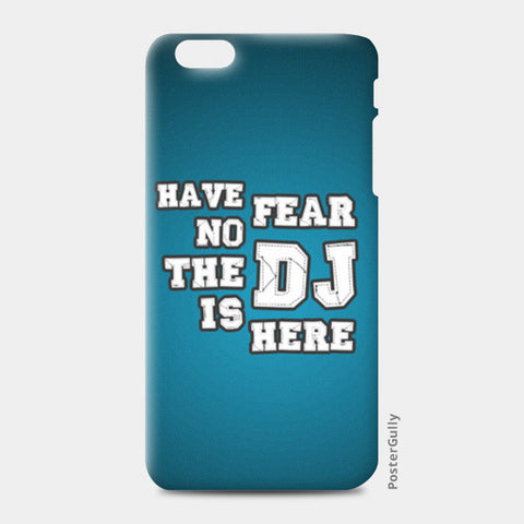 iPhone 6 Plus / 6s Plus Cases, Have No Fear The DJ Is Here 1 - iPhone 6 Plus / 6s Plus | Artist : DJ Ravish, - PosterGully