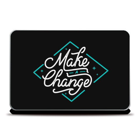 Make a change. Laptop Skins | Artist : Niraj Pangarkar