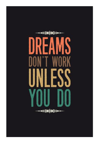 PosterGully Specials, Dreams Dont Work Wall Art | Artist : Designerchennai, - PosterGully